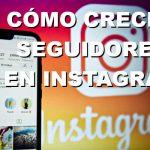 Cómo crecer seguidores en Instagram